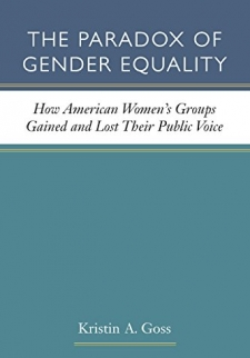 The Paradox of Gender Equality: How American Women's Groups Gained and Lost Their Public Voice, Second Edition